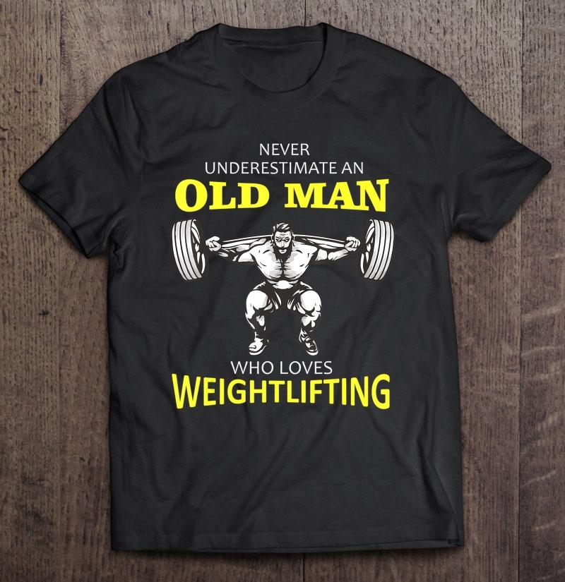 Mens Old Man Weightlifting Shirt