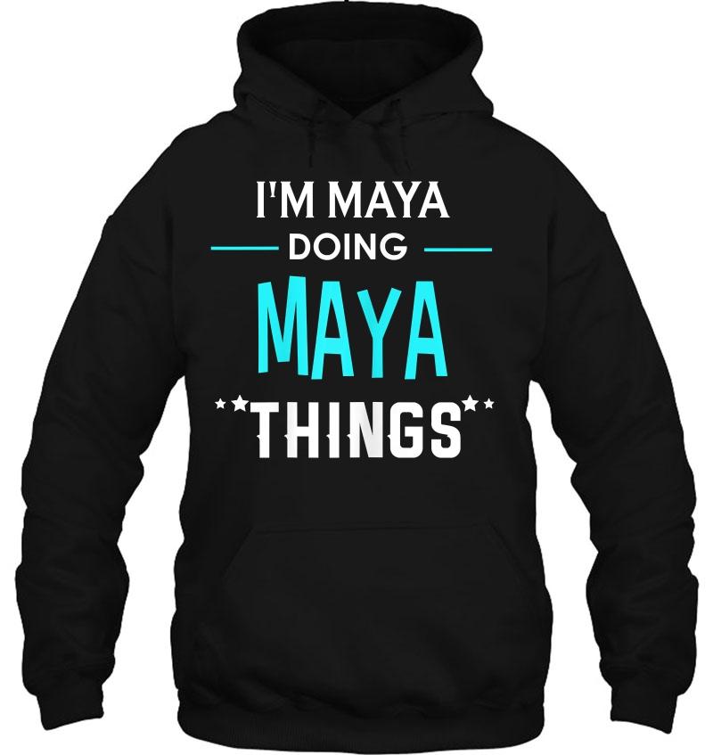 I'm Maya Doing Maya Things Funny First Name