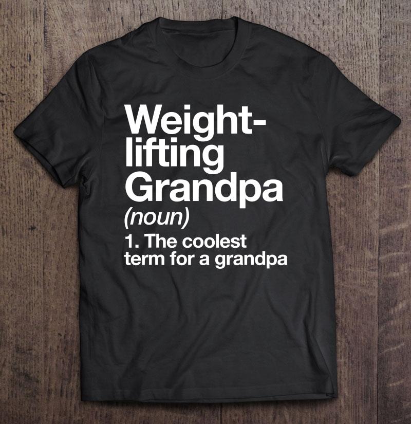 Weightlifting Grandpa Definition Funny Sports Shirt