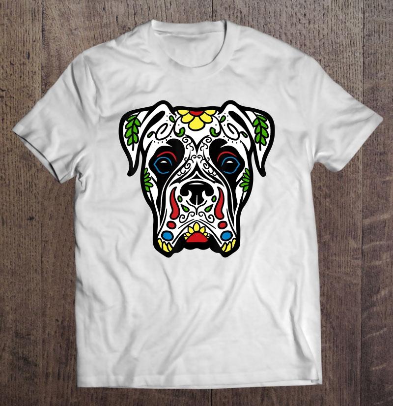 Boxer In White - Dead Sugar Skull Dog Gift Shirt