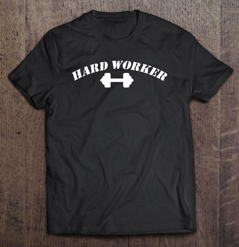 Hard Worker Shirt