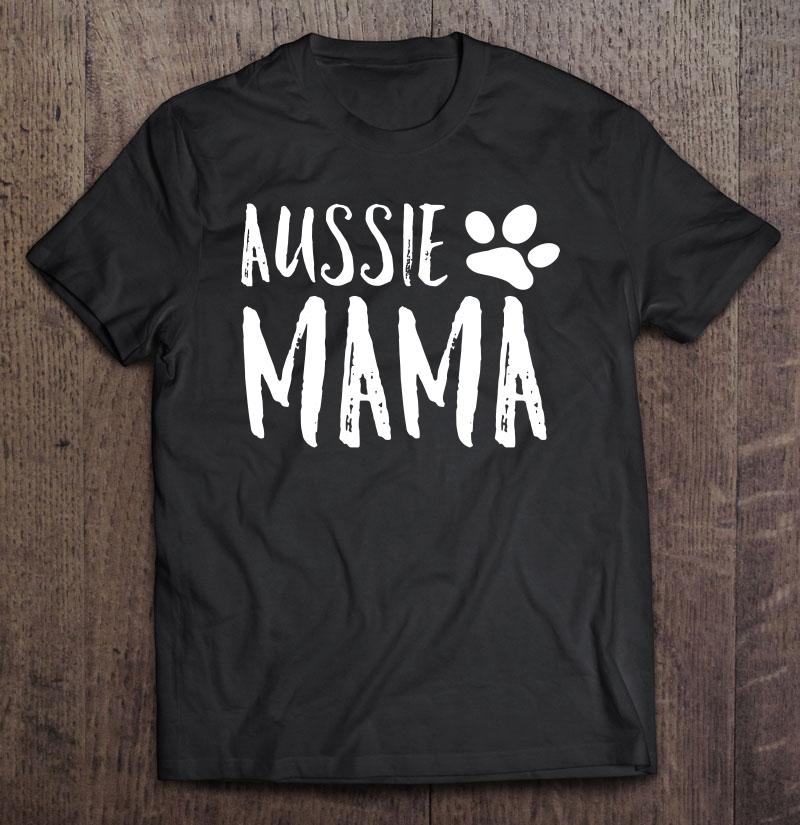 Australian Shepherd Gifts Aussie Mom Shepherd Dog Shirt