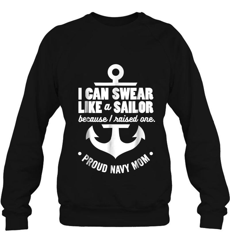 I Can Swear Like A Sailor Because I Raised One Navy Mom Mugs