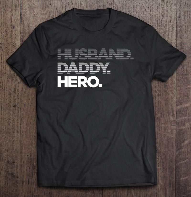 Husband Daddy Hero Fade Shirt