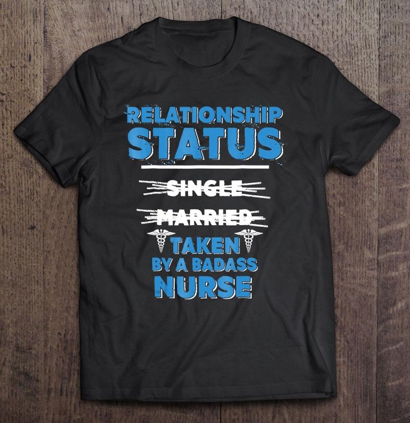 I'm Taken By A Badass Nurse Nursing Couple Shirt