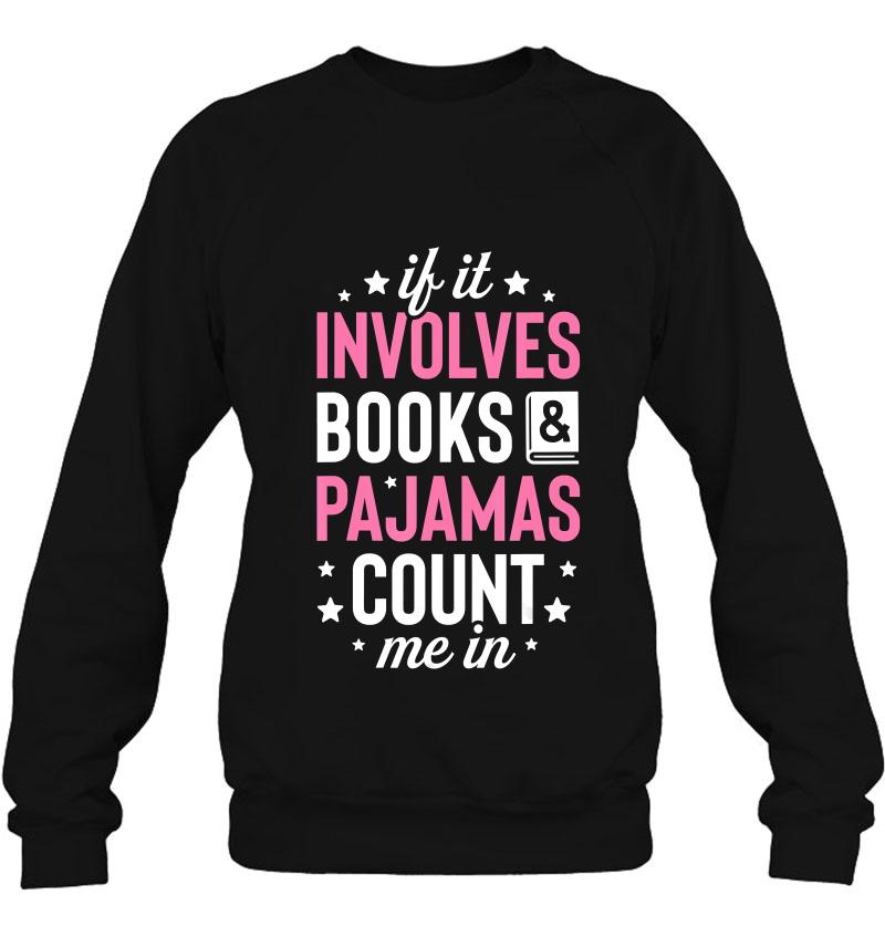 If It Involves Books and Pajamas Shirt Teacher Shirt Book Lover Shirt Book Lover Gift Unisex Jersey Short Sleeve Tee