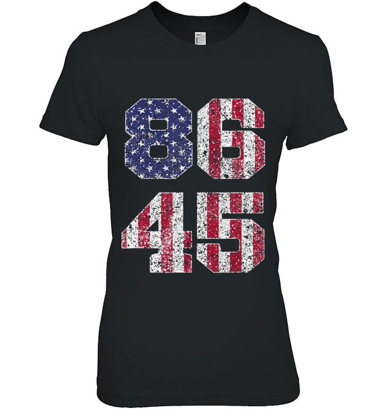 8645 Vintage Retro Style 86 45 Anti-Trump Tee American Flag Hoodie