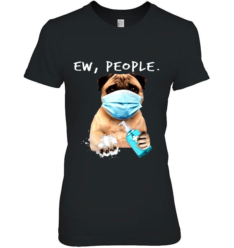 Ew People Funny Pug Dog Quarantine Hoodie