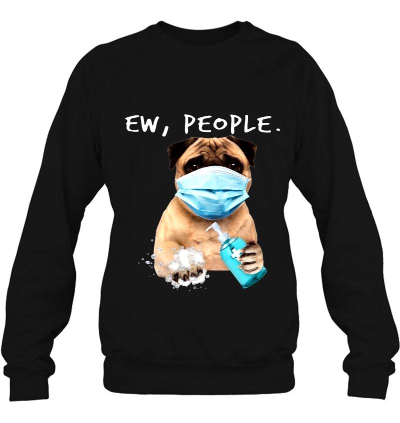 Ew People Funny Pug Dog Quarantine Mugs