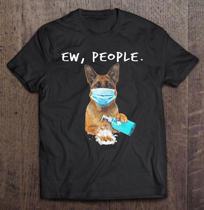 Details about  /New German Shepherd Ew People Dog Wearing A Face Mask Gildan T Shirt S-3XL