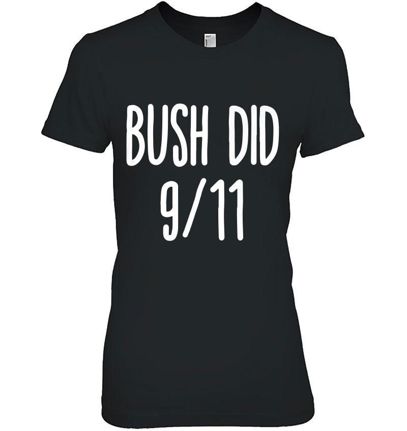 Bush Did 911 Funny Bush Dank Memes Shirt Hoodie