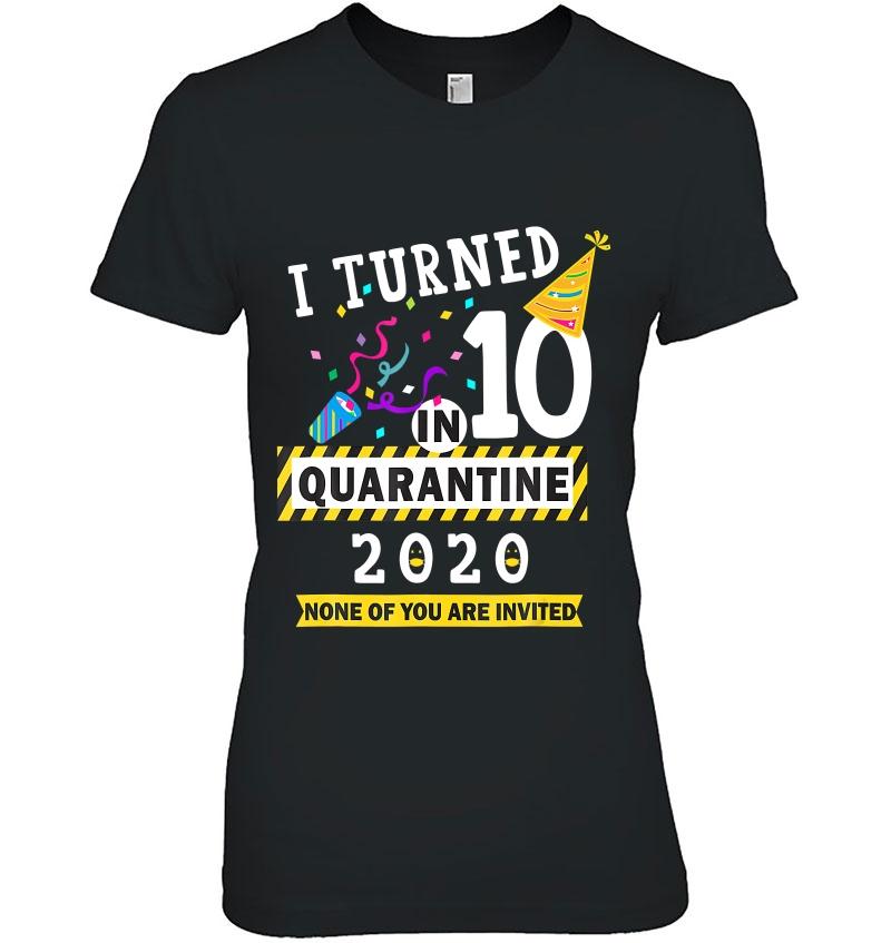 I Turned 10 In Quarantine 2020 - 10Th Birthday Teenager Gift Hoodie