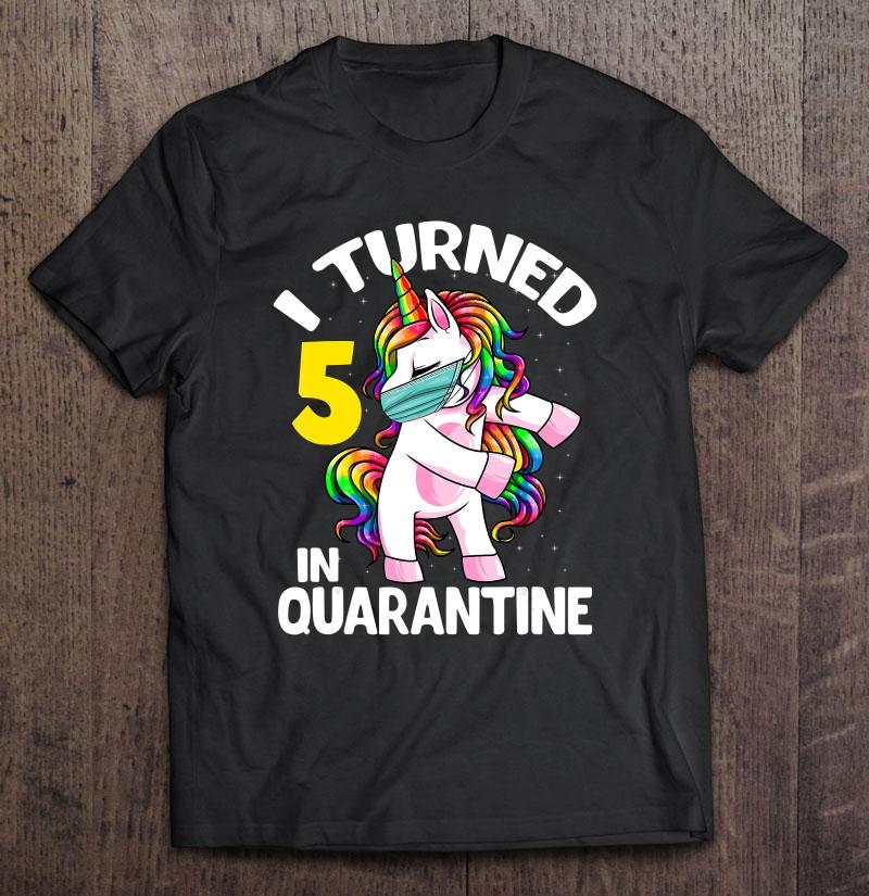 I Turned 5 In Quarantine Flossing Unicorn 5Th Birthday Gift Shirt