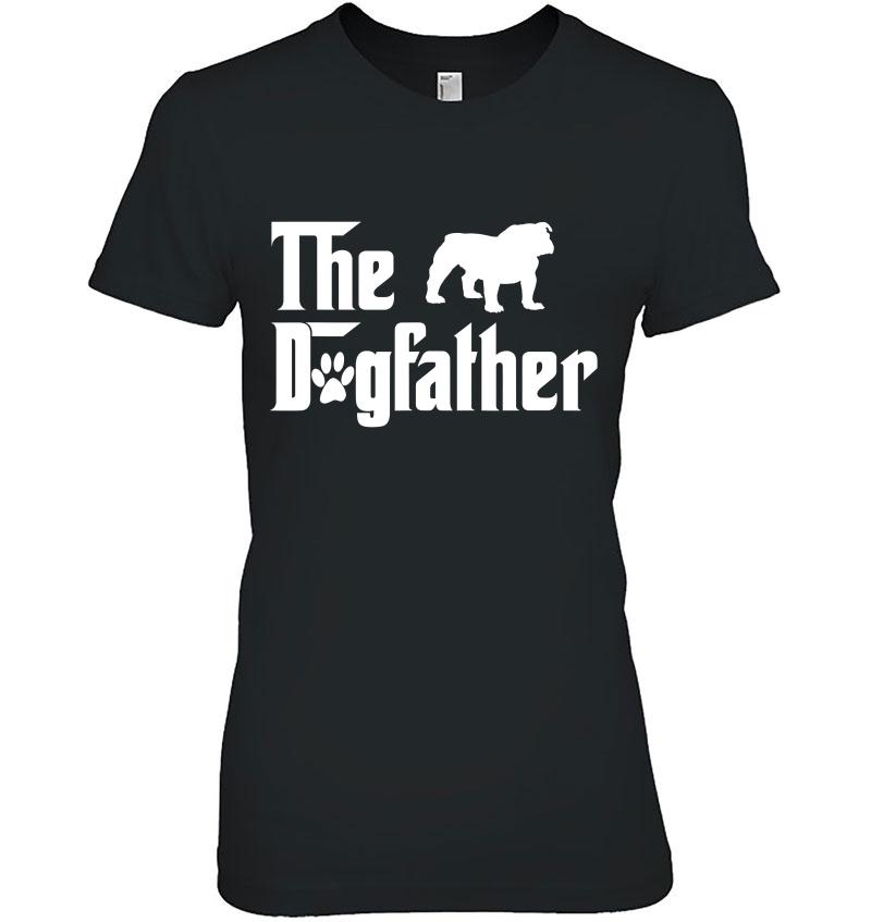The Dogfather English Bulldog Dog Tshirt For Father Hoodie