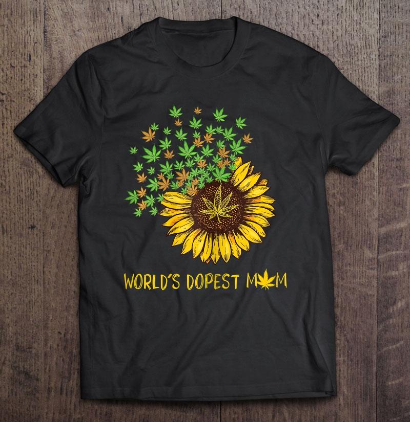 Womens World's Dopest Mom Sunflower Weed Cannabis Funny Shirt