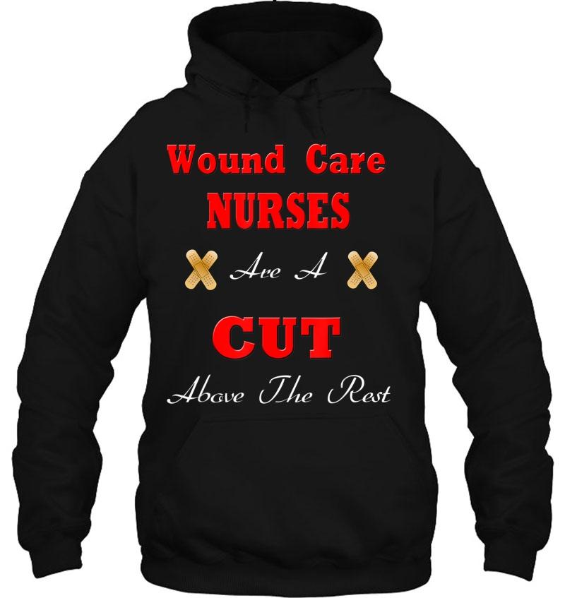 Wound Care Nurses Are A Cut Above The Rest Funny Nurse Mugs